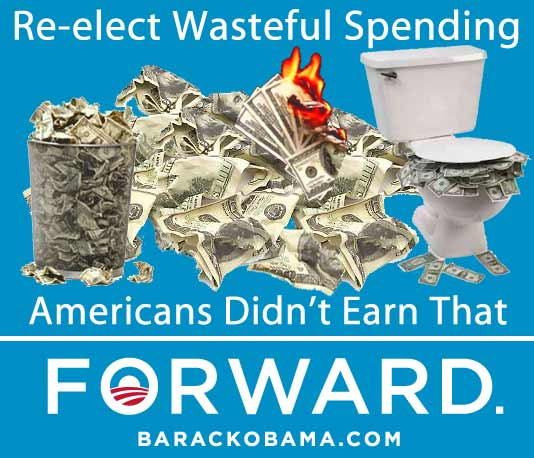 Obama-re-elect-Wasteful-Spending.jpg